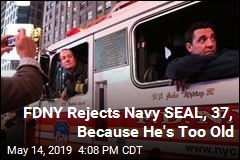 FDNY Rejects Navy SEAL, 37, Because He's Too Old