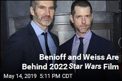 Benioff and Weiss Are Behind 2022 Star Wars Film