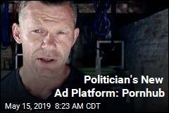 Politician Takes Ads to 'Where Voters Are': Pornhub