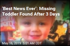 'Best News Ever': Missing Toddler Found After 3 Days