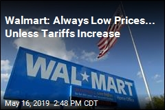 Walmart: Save Money, Live Better... Unless Tariffs Increase