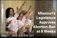 Missouri's Legislature Approves Abortion Ban at 8 Weeks