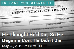 He Thought He'd Die, So He Began a Con. He Didn't Die