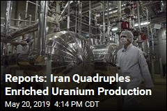 Reports: Iran Quadruples Enriched Uranium Production