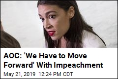 AOC: 'We Have to Move Forward' With Impeachment
