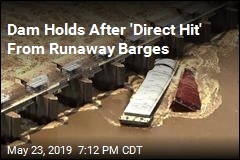 Dam Survives Hit From Runaway Barges