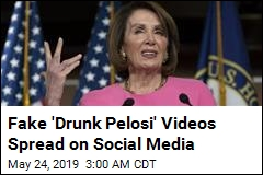 Fake 'Drunk Pelosi' Videos Spread on Social Media