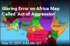 Glaring Error on Africa Map Called 'Act of Aggression'