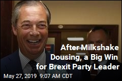 After Milkshake Dousing, a Big Win for Brexit Party Leader