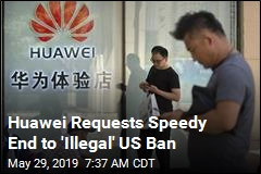 Huawei Requests Speedy End to 'Illegal' US Ban