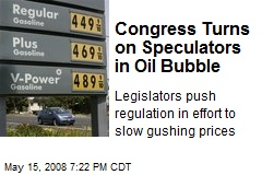 Congress Turns on Speculators in Oil Bubble