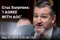 Cruz Surprises: 'I AGREE WITH AOC'