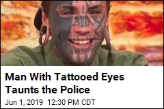 Man With Tattooed Eyes Taunts the Police
