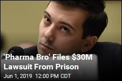 'Pharma Bro' Files $30M Lawsuit From Prison