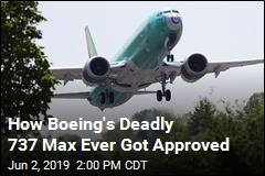 How the Deadly Boeing 737 Max Got Approved