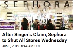 Sephora Stores to Close for One Day After Singer's Tweet