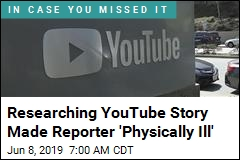 Reporting on This YouTube Story Made Him Sick