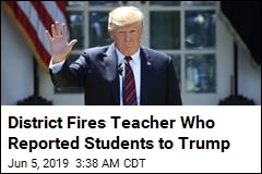District Fires Teacher Who Reported Students to Trump