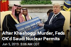 After Khashoggi Murder, Feds Still Approved Saudi Nuclear Permits