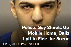 Police: Guy Shoots Up Mobile Home, Uses Lyft as Getaway Car