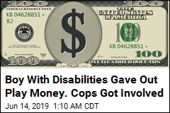 Boy With Disabilities Gave Out Play Money. Cops Got Involved