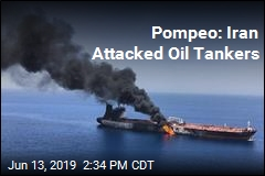 Pompeo: Iran Attacked Oil Tankers