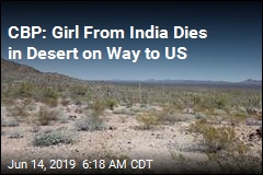 CBP: Girl From India Dies in Desert on Way to US