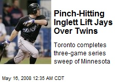 Pinch-Hitting Inglett Lift Jays Over Twins