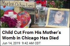 Child Cut From His Mother's Womb in Chicago Has Died