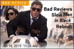 Bad Reviews Slow Men in Black Reboot