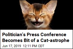 Politician's Press Conference Becomes Bit of a Cat-astrophe