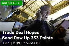 Trade Deal Hopes Send Dow Up 353 Points