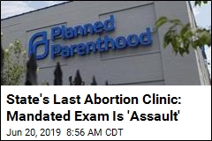Mo.'s Last Abortion Clinic: We Won't Do 'Unethical' Exam