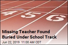 Missing Teacher Found Buried Under School Track