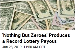 Nothing but Zeroes Produces a Record Lottery Payout
