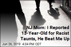 NJ Mom: I Reported 13-Year-Old for Racist Taunts, He Beat Me Up