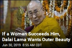 If a Woman Succeeds Him, Dalai Lama Wants Outer Beauty