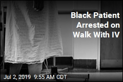 Black Patient Arrested on Walk With IV