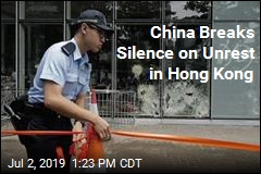 China Breaks Silence on Unrest in Hong Kong