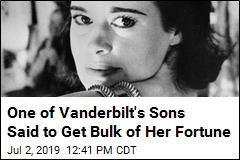 One of Vanderbilt's Sons Said to Get Bulk of Her Fortune