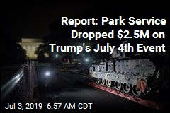 Report: Park Service Dropped $2.5M on Trump's July 4th Event