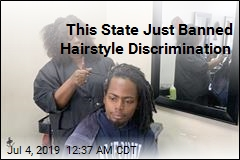 California Bans Hairstyle Discrimination
