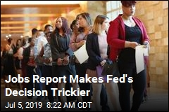 Jobs Report Makes Fed's Decision Trickier