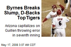 Byrnes Breaks Slump, D-Backs TopTigers