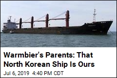 Warmbier's Parents: That North Korean Ship Is Ours Now