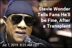 Stevie Wonder Tells Fans He'll be Fine, After a Transplant