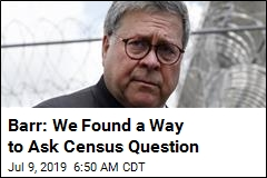 Barr: We Found a Way to Ask Census Question