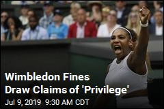 Wimbledon Fines Draw Claims of 'Privilege'
