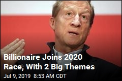 Billionaire Joins 2020 Race, With 2 Big Themes