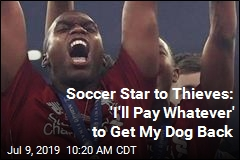Soccer Star Begs Thieves: Return My Dog